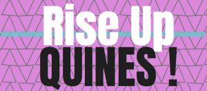 Rise Up Quines